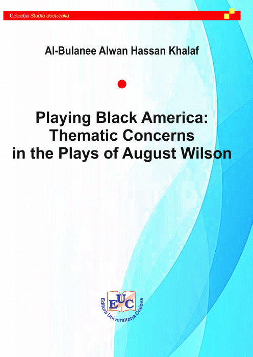 Playing Black America: Thematic Concerns in the Plays of August Wilson