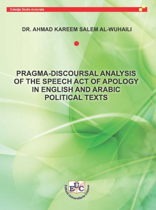 PRAGMA-DISCOURSAL ANALYSIS OF THE SPEECH ACT OF APOLOGY IN ENGLISH AND ARABIC POLITICAL TEXTS