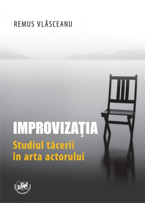 Improvizatia. Studiul tacerii in arta actorului