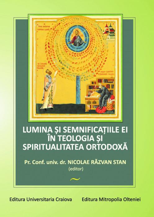 LUMINA ȘI SEMNIFICAȚIILE EI ÎN TEOLOGIA ȘI SPIRITUALITATEA ORTODOXĂ