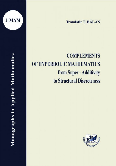 Complements of hyperbolic mathematics from super-additivity to structural discreteness