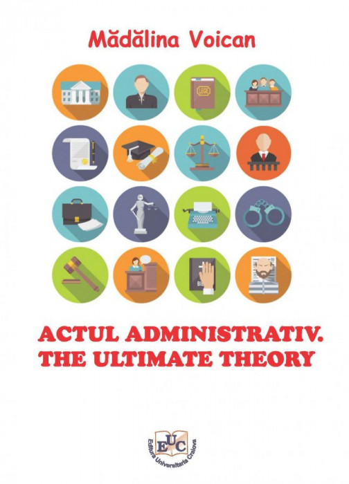 Actul administrativ. The ultimate theory