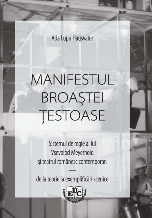 MANIFESTUL BROAȘTEI ȚESTOASE. Sistemul de regie al lui Vsevolod Meyerhold și teatrul românesc contemporan - de la teorie la exemplificări scenice