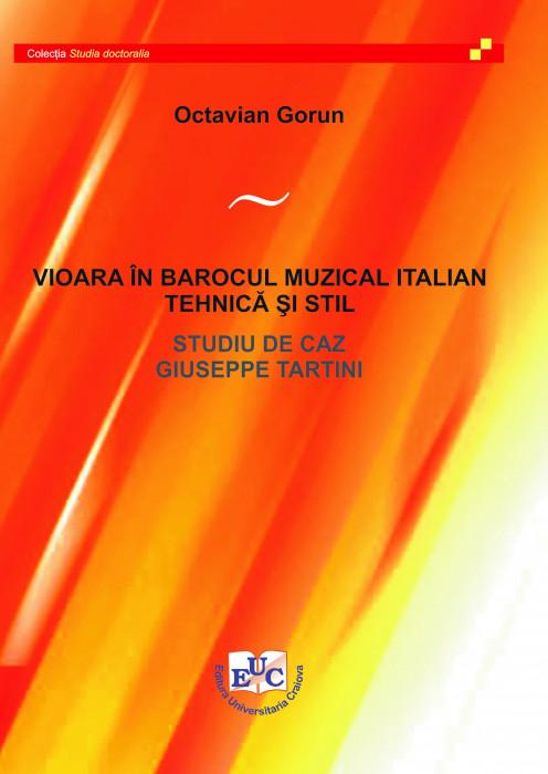 VIOARA ÎN BAROCUL MUZICAL ITALIAN. TEHNICĂ ȘI STIL STUDIU DE CAZ GIUSEPPE TARTINI
