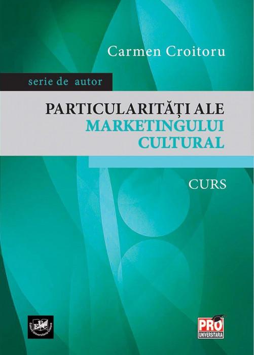 Particularităţi ale marketingului cultural : curs