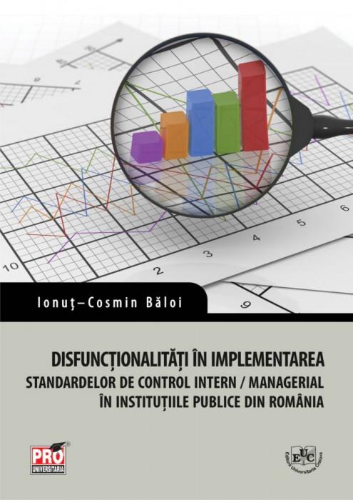 Disfunctionalitati in implementarea standardelor de control intern/managerial in institutiile publice din Romania