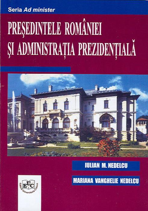 Presedintele Romaniei si administratia prezidentiala