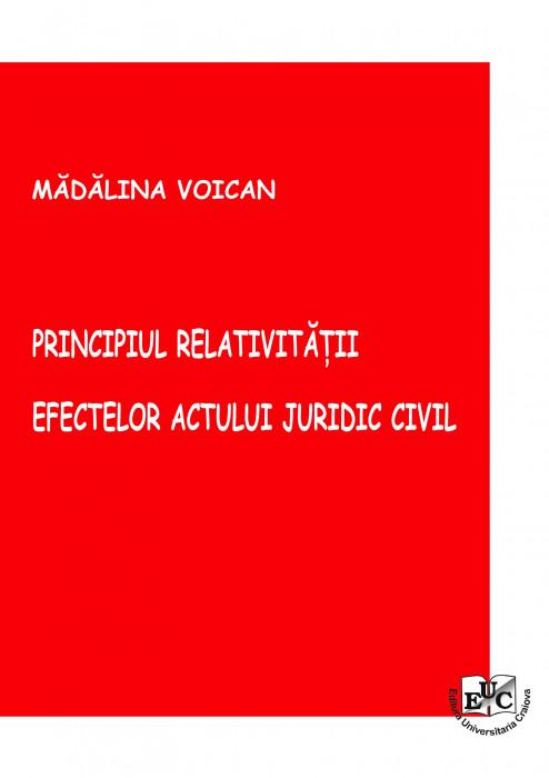 PRINCIPIUL RELATIVITĂŢII EFECTELOR ACTULUI JURIDIC CIVIL