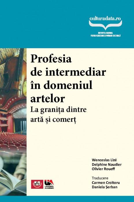 Profesia de intermediar în domeniul artelor La granița dintre artă și comerț